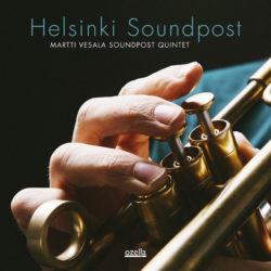 Helsinki Soundpost - Martti Vesala Soundpost Quintet